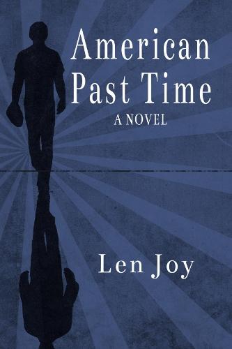 Len Joy's Novel, American Past Time