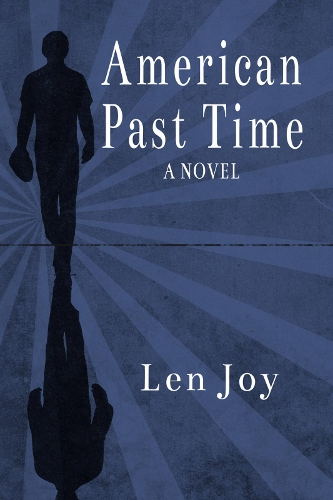 Len Joy's Novel, American Past Time
